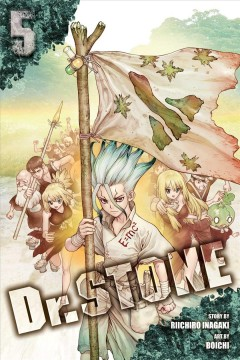 Dr. Stone. 5, Tale for the ages / story, Riichiro Inagaki ; art, Boichi ; translation/Caleb Cook.