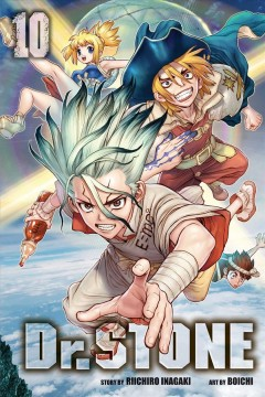 Dr. Stone. 10, Wings of humanity / story by Riichiro Inagaki ; art, Boichi ; science consultant, Kurare ; translation, Caleb Cook ; touch-up art & lettering, Stephen Dutro.