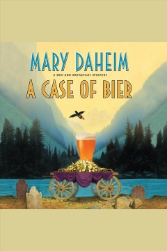A case of Bier [electronic resource] / Mary Daheim.