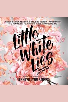 Little white lies [electronic resource] / Jennifer Lynn Barnes.