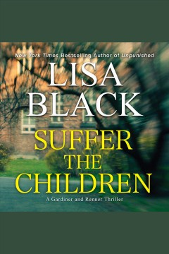 Suffer the children [electronic resource] / Lisa Black.