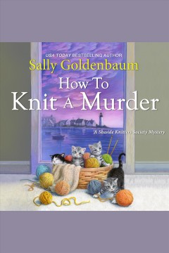 How to knit a murder [electronic resource].