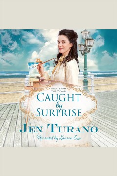 Caught by surprise [electronic resource] / Jen Turano.