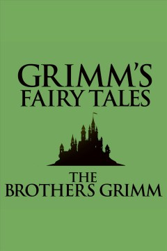 Grimm's fairy tales [electronic resource] / Brothers Grimm.