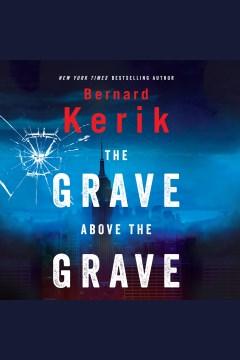 The grave above the grave [electronic resource] / Bernard Kerik.