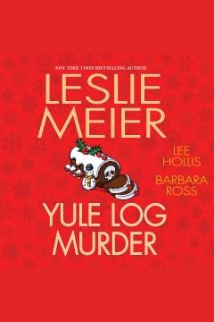 Yule log murder [electronic resource] / Leslie Meier.