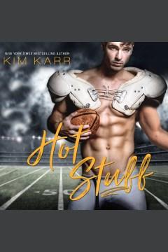 Hot stuff [electronic resource] / Kim Karr.