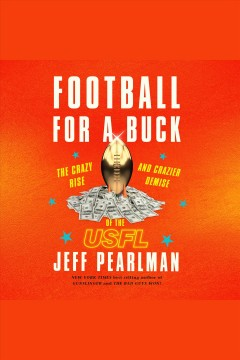 Football for a buck [electronic resource] / Jeff Pearlman.