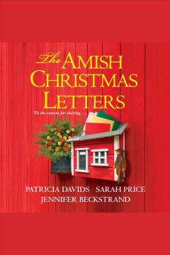 The Amish Christmas letters [electronic resource].