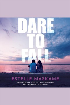Dare to fall [electronic resource] / Estelle Maskame.