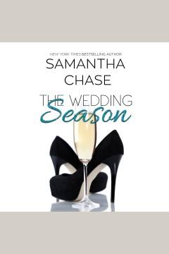 The wedding season [electronic resource] / Samantha Chase.