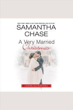 A very married Christmas [electronic resource] / Samantha Chase.