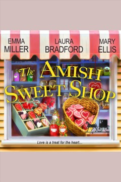 The Amish sweet shop [electronic resource].