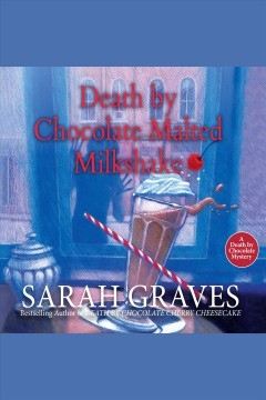 Death by chocolate malted milkshake [electronic resource] / Sarah Graves.