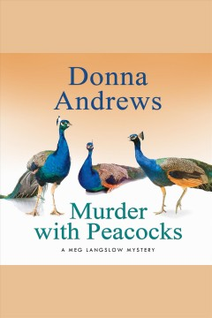 Murder with peacocks [electronic resource] / Donna Andrews.