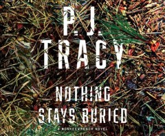 Nothing stays buried / P.J. Tracy.