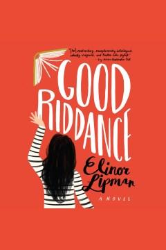 Good riddance [electronic resource] / Elinor Lipman.
