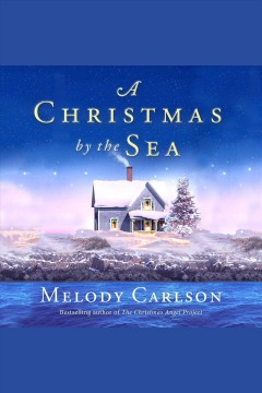 A Christmas by the sea [electronic resource] / Melody Carlson.