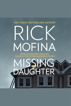 Missing daughter [electronic resource] / Rick Mofina.