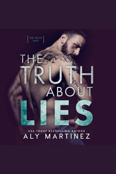 The truth about lies [electronic resource] / Aly Martinez.