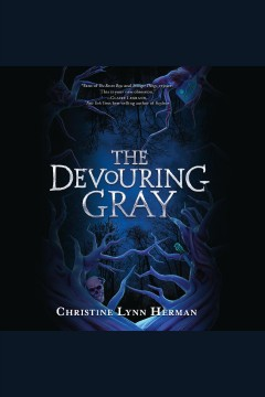 The devouring gray [electronic resource] / by Christine Lynn Herman.
