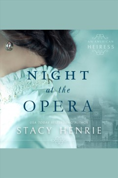 Night at the opera [electronic resource] / Stacy Henrie.