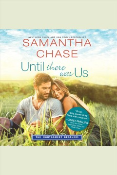Until there was us [electronic resource] / Samantha Chase.