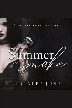 Summer and smoke [electronic resource] / Coralee June.