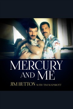 Mercury and me [electronic resource] / Jim Hutton with Tim Wapshott.