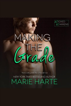 Making the grade [electronic resource] / Marie Harte.
