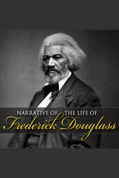 Narrative of the life of Frederick Douglass [electronic resource] / Frederick Douglass.