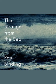 The stranger from the sea : a novel [electronic resource] / Paul Binding.
