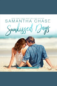 Sunkissed days : a Magnolia Sound prequel [electronic resource] / Samantha Chase.
