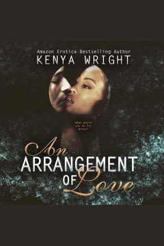An arrangement of love [electronic resource] / Kenya Wright.