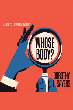 Whose body? [electronic resource] / Dorothy L. Sayers.