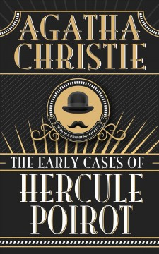 The early cases of Hercule Poirot Agatha Christie.