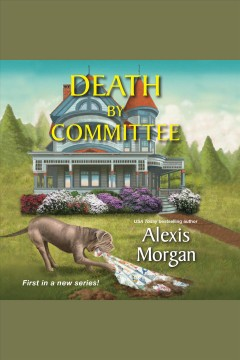 Death by committee [electronic resource] / Alexis Morgan.
