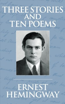 Three stories and ten poems Ernest Hemingway.