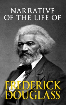 Narrative of the life of Frederick Douglass : an American slave