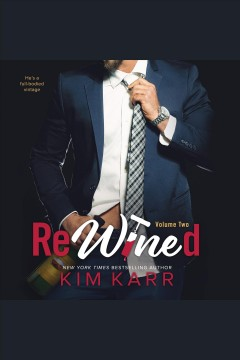 Rewined. Volume two [electronic resource] / Kim Karr.