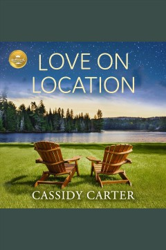 Love on location [electronic resource] / Cassidy Carter.