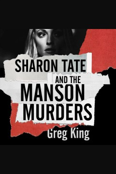 Sharon Tate and the Manson murders [electronic resource] / Greg King.