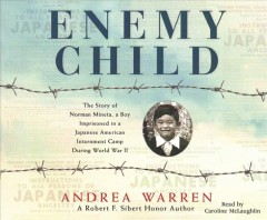 Enemy Child: The Story of Norman Mineta, A Boy Imprisoned in a Japanese American Internment Camp… (CD)