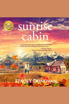 Sunrise cabin [electronic resource] / Stacey Donovan.