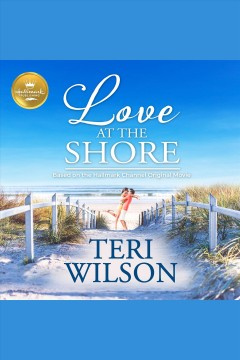 Love at the shore [electronic resource] / Teri Wilson.