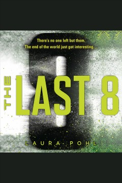 The last 8 [electronic resource] / Laura Pohl.