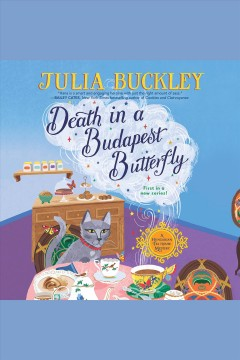 Death in a budapest butterfly [electronic resource] : Hungarian Tea House Mystery Series, Book 1 / Julia Buckley