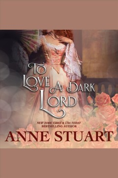 To love a dark lord [electronic resource] / Anne Stuart.
