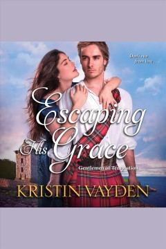 Escaping his grace [electronic resource] / Kristin Vayden.