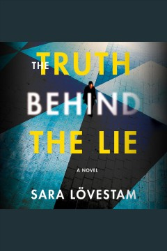 The truth behind the lie : a novel [electronic resource].